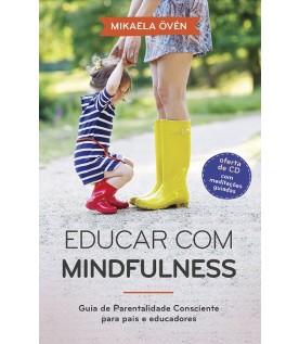 Educar com Mindfulness - Guia de Parentalidade Consciente para Pais e Educadores
