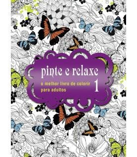 Pinte e relaxe 1 - O melhor livro de colorir para adultos