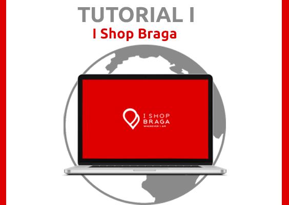 I Shop Braga - Tutorial I