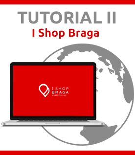 I Shop Braga - Tutorial II